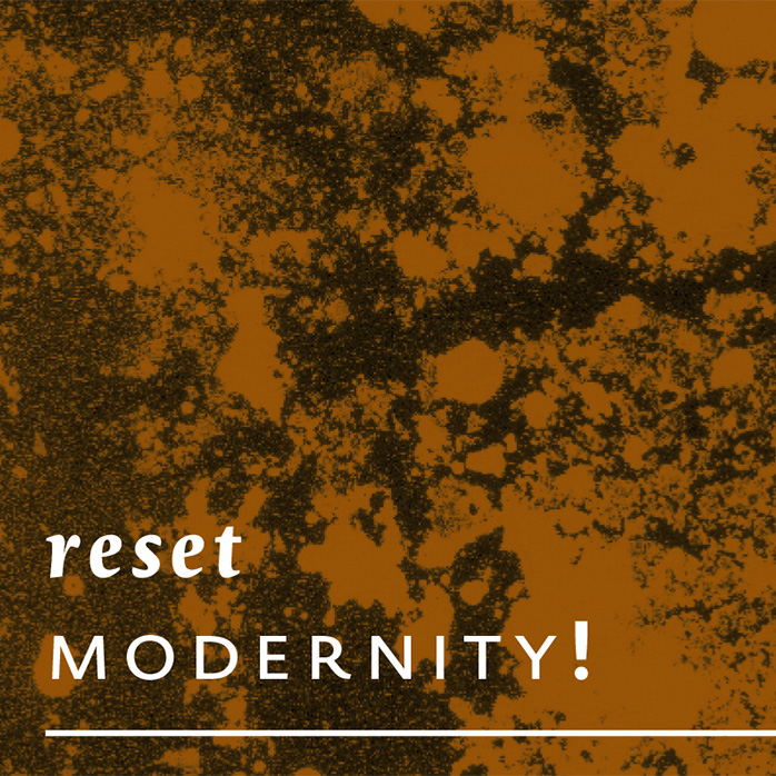 Reset Modernity